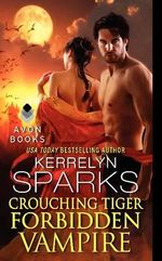 Crouching Tiger, Forbidden Vampire - Kerrelyn Sparks