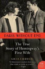Paris Without End : The True Story of Hemingway's First Wife - Gioia Diliberto