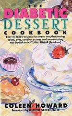 The Diabetic Dessert Cookbook - Coleen Howard