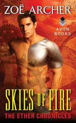 Skies of Fire : The Ether Chronicles - Zoe Archer