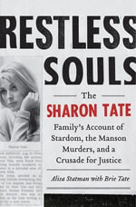 Restless Souls : The Sharon Tate Family's Account of Stardom, the Manson Murders, and a Crusade for Justice - Alisa Statman