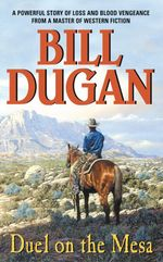 Duel on the Mesa - Bill Dugan