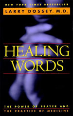 Healing Words : The Power of Prayer and the Practice of Medicine - Larry Dossey