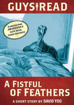 Guys Read: A Fistful of Feathers : A Short Story from Guys Read: Funny Business - David Yoo