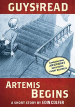 Guys Read: Artemis Begins : A Short Story from Guys Read: Funny Business - Eoin Colfer