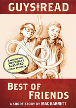 Guys Read: Best of Friends : A Short Story from Guys Read: Funny Business - Mac Barnett