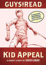 Guys Read: Kid Appeal : A Short Story from Guys Read: Funny Business - David Lubar