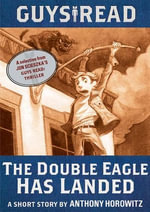 Guys Read: The Double Eagle Has Landed : A Short Story from Guys Read: Thriller - Anthony Horowitz
