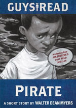 Guys Read: Pirate : A Short Story from Guys Read: Thriller - Walter Dean Myers