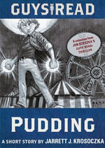 Guys Read: Pudding : A Short Story from Guys Read: Thriller - Jarrett J. Krosoczka