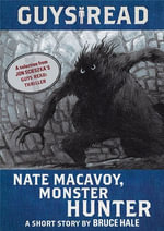 Guys Read : Nate Macavoy, Monster Hunter - Bruce Hale