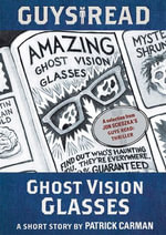 Guys Read : Ghost Vision Glasses - Patrick Carman
