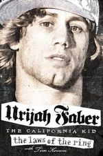 The Laws of the Ring : How Passion Runs the World - Urijah Faber