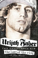 The Laws of the Ring - Urijah Faber