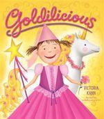 Goldilicious : Pinkalicious - Victoria Kann