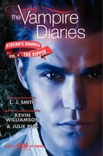 The Vampire Diaries : Stefan's Diaries #4: The Ripper - L. J. Smith