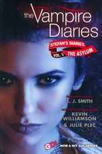 The Asylum : The Vampire Diaries : Stefan's Diaries : Book 5 - L. J. Smith