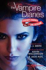 The Vampire Diaries : Stefan's Diaries #5: The Asylum - L. J. Smith