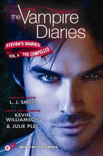 The Compelled : The Vampire Diaries : Stefan's Diaries : Book 6 - L. J. Smith