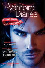 The Vampire Diaries : Stefan's Diaries #6: The Compelled - L. J. Smith