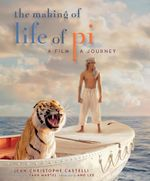 The Making of Life of Pi : A Film, a Journey - Jean-Christophe Castelli