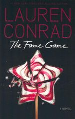 The Fame Game : A Novel - Lauren Conrad