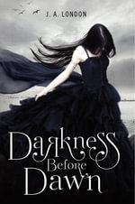 Darkness Before Dawn - J. A. London