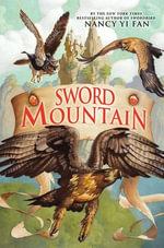 Sword Mountain : Swordbird - Nancy Yi Fan
