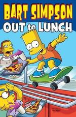 Bart Simpson : Out to Lunch - Matt Groening