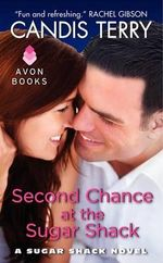 Second Chance at the Sugar Shack : A Sugar Shack Novel - Candis Terry