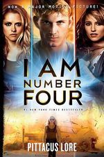 I Am Number Four - Movie Tie-In Edition : Lorien Legacies Series : Book 1 - Pittacus Lore