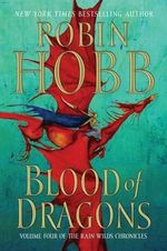 Blood of Dragons : Rain Wilds Chronicles : Book 4 - Robin Hobb
