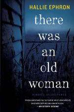 There Was an Old Woman : A Novel of Suspense - Hallie Ephron