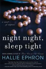 Night Night, Sleep Tight : A Novel of Suspense - Hallie Ephron