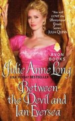 Between the Devil and Ian Eversea : Pennyroyal Green Series - Julie Anne Long