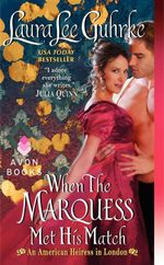 When the Marquess Met His Match : An American Heiress in London - Laura Lee Guhrke