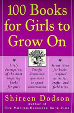 100 Books for Girls to Grow On - Shireen Dodson