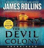 The Devil Colony Low Price CD : A SIGMA Force Novel - James Rollins