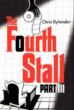 The Fourth Stall, Part III - Chris Rylander