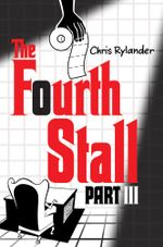The Fourth Stall Part III - Chris Rylander