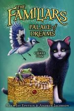 The Familiars #4 : Palace of Dreams - Adam Jay Epstein