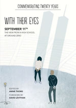 with their eyes : September 11th: The View from a High School at Ground Zero - Annie Thoms