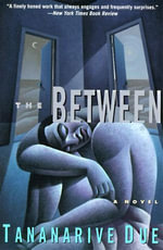 The Between : Novel, A - Tananarive Due