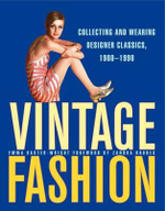 Vintage Fashion : Collecting and Wearing Designer Classics - Emma Baxter Wright