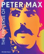 The Universe of Peter Max - Peter Max