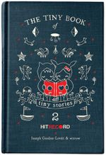 The Tiny Book of Tiny Stories : Volume 2 - Joseph Gordon-Levitt