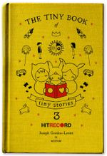 The Tiny Book of Tiny Stories : Volume 3 - Joseph Gordon-Levitt