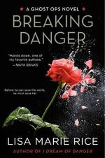 Breaking Danger : A Ghost Ops Novel - Lisa Marie Rice