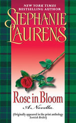 Rose in Bloom : A Novella with Bonus Excerpts - Stephanie Laurens