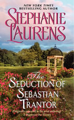 The Seduction of Sebastian Trantor : A Novella from It Happened One Season - Stephanie Laurens